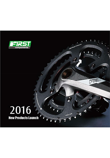 First Bicycle Components Co., Ltd.(2016 Catalogue for New Products)